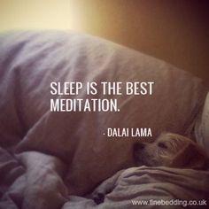 Sleep is the best meditation - Dalai Lama #Sleep #Quotes