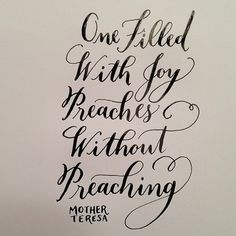"""One filled with joy preaches without preaching"" - Blessed Mother Teresa, such an amazing woman of God and a great example of trusting completely in Him and allowing Him to be glorified constantly by our lives. Great Quotes, Quotes To Live By, Me Quotes, Inspirational Quotes, The Words, Cool Words, Mother Teresa Quotes, Thing 1, Good Thoughts"