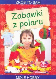 Zabawki z polaru zrób to sam | Siedmioróg Book Crafts, Books, Kids, Decor, Young Children, Libros, Boys, Decoration, Book