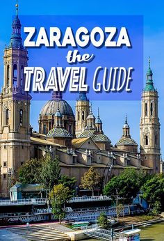 Planning to visit Zaragoza? What to do, where to stay, getting to Zaragoza, everything you need to know in THE Zaragoza Travel Guide.