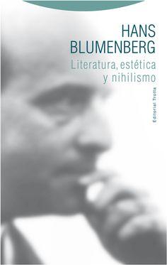 """pag. 24:  La responsabilidad sobre eventuales errores o imprecisiones corresponde, como es natural, a los traductores. Hans Blumenberg, """"Literatura, estética y nihilismo."""