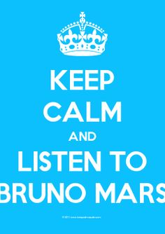 keep calm and listen to bruno mars <3