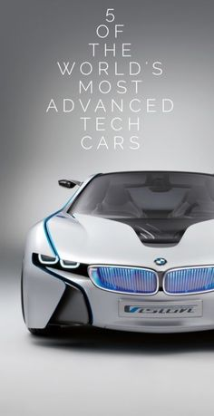 5 of the World's Most Advanced Tech Cars. Find out why the BMW i8 is light years ahead of its competition.