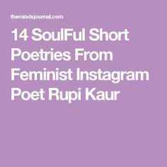 14 SoulFul Short Poetries From Feminist Instagram Poet Rupi Kaur