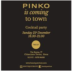 Il The Best Shops Tricot  vi invita al Cocktail party PINKO Domenica 21 dicembre - ore 18.30  Via Roma 77 Chianciano Terme