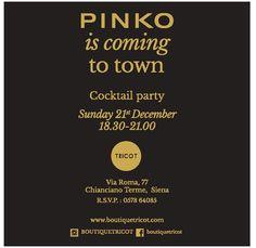 Il The Best Shops Tricot  vi invita al Cocktail party PINKO Domenica 21 dicembre - ore 18.30  Via Roma 77 Chianciano Terme