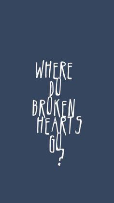 Where do broken hearts go? I absolutely love this one! But I love them all<3 I can't choose a fave. What's y'alls?