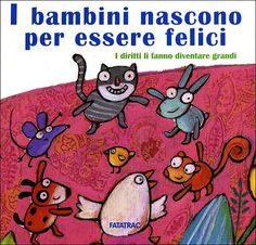 I bambini nascono per essere felici   Giunti scuola store Book Cover Design, Read Aloud, Book Lovers, Snoopy, Kids Rugs, Teaching, School, Books, Fictional Characters