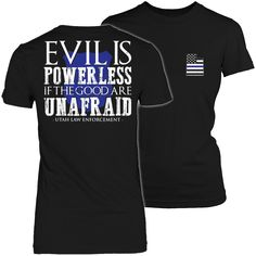 Limited Edition - Evil is Powerless if the Good are Unafraid - Utah Law Enforcement