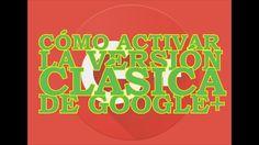 Cómo activar la versión clásica de Google+