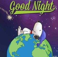 Good Night Cute Good Night, Good Night Gif, Good Night Sweet Dreams, Good Night Image, Good Night Quotes, Good Morning Snoopy, Good Morning Happy Friday, Birthday Wishes Gif, Happy Birthday Messages