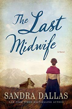 The Last Midwife: A Novel by [Dallas, Sandra]