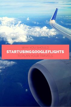 Why You Should Start Using Google Flights to Plan Your Travels