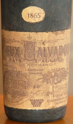 Calvados: the really good stuff -- nearly 150 years old.