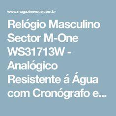Relógio Masculino Sector M-One WS31713W - Analógico Resistente á Água com Cronógrafo e Data - Magazine Toninhombpromove