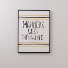 Manners Cost Nothing Framed Art