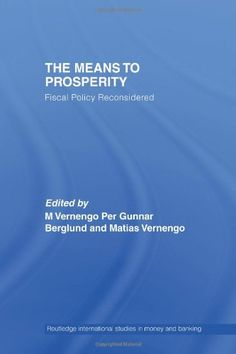 The Means to Prosperity: Fiscal Policy Reconsidered (Routledge International Studies in Money and Banking) free ebook