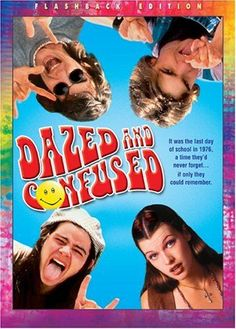 Dazed and Confused ~ if you grew up in the 70s, how could you not like this movie!?