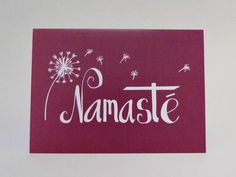 Namaste Card  This card is of my hand lettered art work. White lettering and dandelion on a pink background.   Blank inside for your own lovely message.  Namaste - from Sanskit and means roughly 'the divine in me honours the divine in you'  Printed in Co Mayo, C6 size - 6.4 x 4.5 inches / 162 x 114 mm   This card is of my hand lettered art work. White lettering and dandelion on a pink background.  Blank inside for your own lovely message.  Namaste - from Sanskit and means roughly 'the divine…