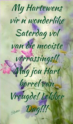 Afrikaanse Quotes, Goeie More, Losing A Loved One, Birthday Quotes, Morning Quotes, Good Morning, Qoutes, Poems, Sayings