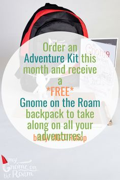 Order an Adventure Kit this month and receive a free Gnome on the Roam backpack to take along on all your adventures! Don't miss out :)