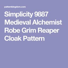 Simplicity 9887 Medieval Alchemist Robe Grim Reaper Cloak Pattern