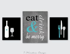 Eat Drink and Be Merry Modern Kitchen Art Print Set of 2 Size Options - Black Gray Turquoise White // Kitchen Wall Art - Unframed Turquoise Kitchen, Kitchen Colors, Kitchen Ideas, Diy Kitchen, Kitchen Decor, Household Chores, Kitchen Wall Art, Color Show, Colorful Backgrounds