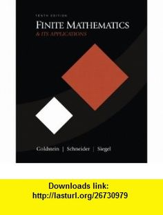Finite Mathematics  Its Applications (10th Edition) (9780321571892) Larry J. Goldstein, David I. Schneider, Martha J. Siegel , ISBN-10: 0321571894  , ISBN-13: 978-0321571892 ,  , tutorials , pdf , ebook , torrent , downloads , rapidshare , filesonic , hotfile , megaupload , fileserve