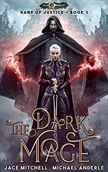 The Dark Mage, by Jace Mitchell and Michael Anderle; cover by Mihaela Voicu Digital Art