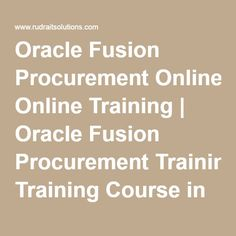 Oracle Fusion Procurement Online Training | Oracle Fusion Procurement Training Course in Hyderabad, Pune, Chennai, Mumbai, banglore,India, USA, UK, Australia, New Zealand, UAE, Saudi Arabia,Pakistan, Singapore, Kuwait -Rudra It Solutions
