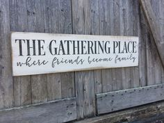 This The Gathering Place sign is the perfect way to make any space just a little more welcoming. Hang it in your entryway or kitchen to welcome family and friends. At Oconee Sign Shack, I specialize in pieces that reflect what home means to you. ABOUT: Saying: The Gathering Place