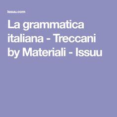 La grammatica italiana - Treccani by Materiali - Issuu