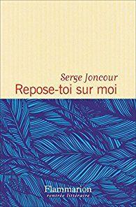 Repose-toi sur moi par Serge Joncour