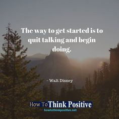 The way to get started is to quit talking and begin doing. #life #happy #quotes #inspiration #motivation #love #win #sad #quoteoftheday #success #like #words #poetry #hope #wisdom #knowledge #loa #goodvibes Don't forget to check out what we recommend to help you get out of negative thinking. See our profile link at @howtothinkpositive