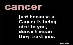 Cancer Zodiac Trust Quotes. QuotesGram