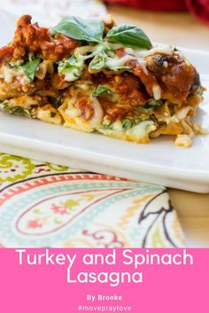 My Turkey and spinach lasagna combines all of our favorite things in one place: cheese, turkey, spinach and noodles all under 350 calories!! #lasagna #groundturkey #movepraylove #skinnysuppers