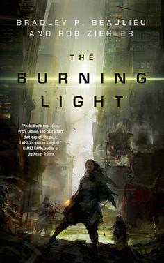 #CoverReveal  The Burning Light by Bradley P. Beaulieu, Rob Ziegler