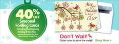 Don't Wait! Order now to save the most. Enjoy 40% OFF Seasonal Folding Cards from now until November 30, 2014. Quote promo code P914. Visit sharpercards.com to shop online.