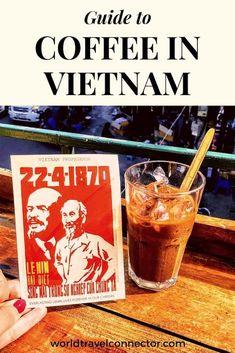 Coffee In Vietnam Vietnamese Coffee Types To Try In Vietnam Vietnamese Coffee Coffee Type Vietnam