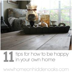 11 tips for how to be happy in your own home