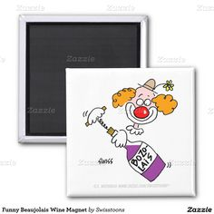 Shop Funny Beaujolais Wine Humor Clown Cartoon Magnet created by Swisstoons. Paper Cover, Christmas Birthday, Funny Sayings, Magnets, Recycling, Birthdays, Shapes, Wine, Cartoon