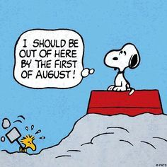 I Should Be Out of Here By the First of August - Woodstock Digging Out Snoopy's Doghouse After a Snowstorm