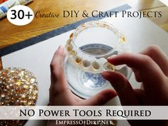 30 Creative DIY & Craft Projects - NO Power Tools Required