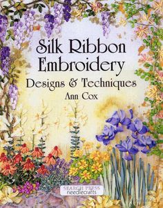 (11) Gallery.ru / Фото #1 - Silk ribbon embroidery. Design and techniques. Ann Cox. - mishamasha