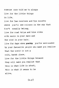 live for the little things...