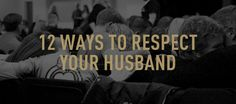 In calling wives to respect their husbands, God invites wives to allow their husbands to love and provide for them, and to trust that God will care for them even when their husbands fail. I Love My Hubby, Love My Man, Love Of My Life, Love Him, Married Woman, Married Life, My Best Friend, Best Friends, Mars Hill