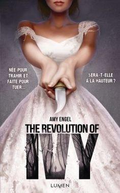 Découvrez The Book of Ivy, Tome 2 : The Revolution of Ivy, de Amy Engel sur Booknode, la communauté du livre
