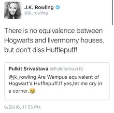 JKR confirming there's really no comparison between Hogwarts and Ilvermorny. As well as defending Hufflepuff as a brilliant house to be in. #JKRIsQueen #PuffPride
