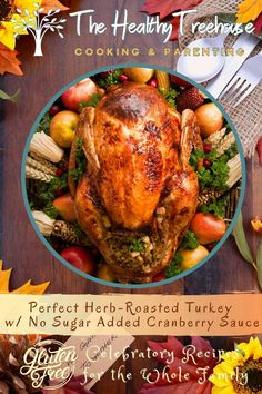 Perfect Herb-Roasted Turkey with No Sugar Added Cranberry Sauce