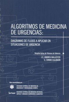 Algoritmos de medicina de urgencias : diagramas de flujos a aplicar en situaciones de urgencia / [comité editorial], J. C. Andreu Ballester, C. Tormo Calandín.  2003.------------------------------------Doazón de David González Sosa